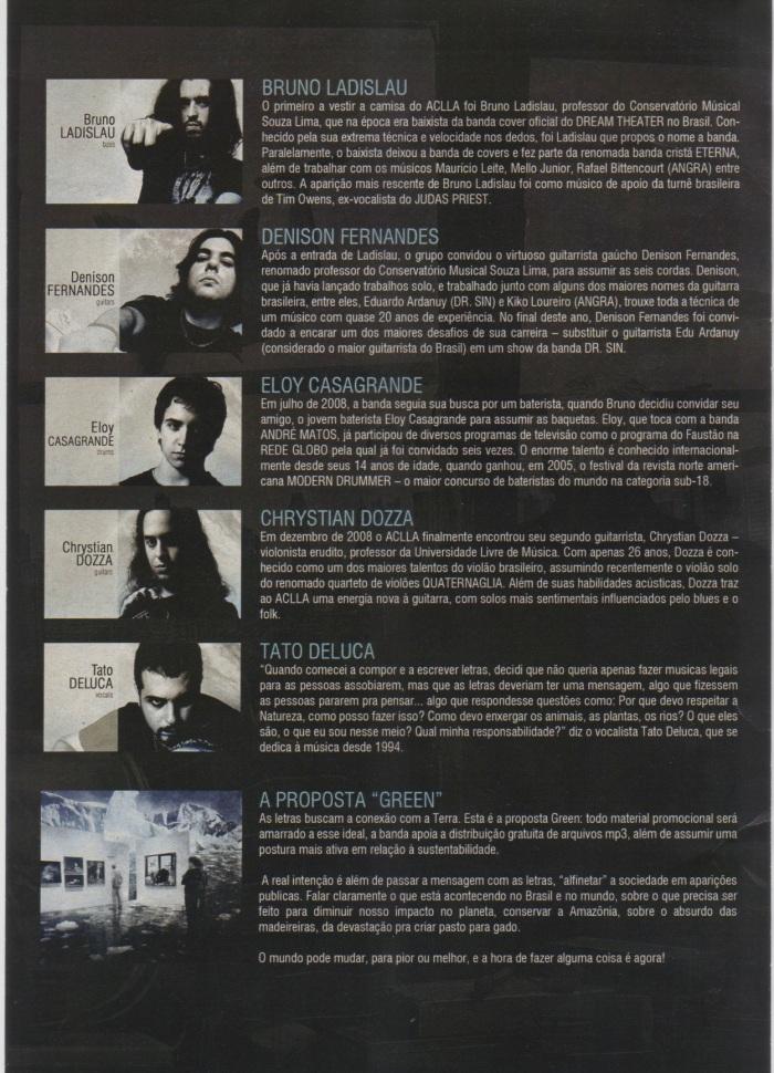 """O verso do Press Release mostra a trajetória dos membros do Aclla. Como vocês verão, não só eles já possuem muito espaço no cenário brasileiro, como também já trabalharam com grandes nomes do metal mundial. Por fim, a proposta """"green"""" que permeia a banda."""