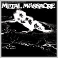 Metal Massacre (1982 / 1984)