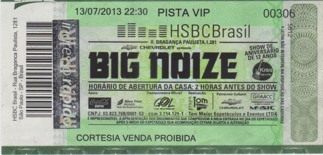 BIG NOIZE_ingresso_SP_13julho2013