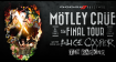 Mötley Crüe - The Final Tour